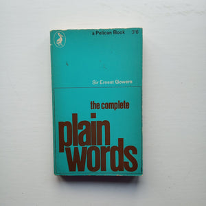 The Complete Plain Words by Sir Ernest Gowers