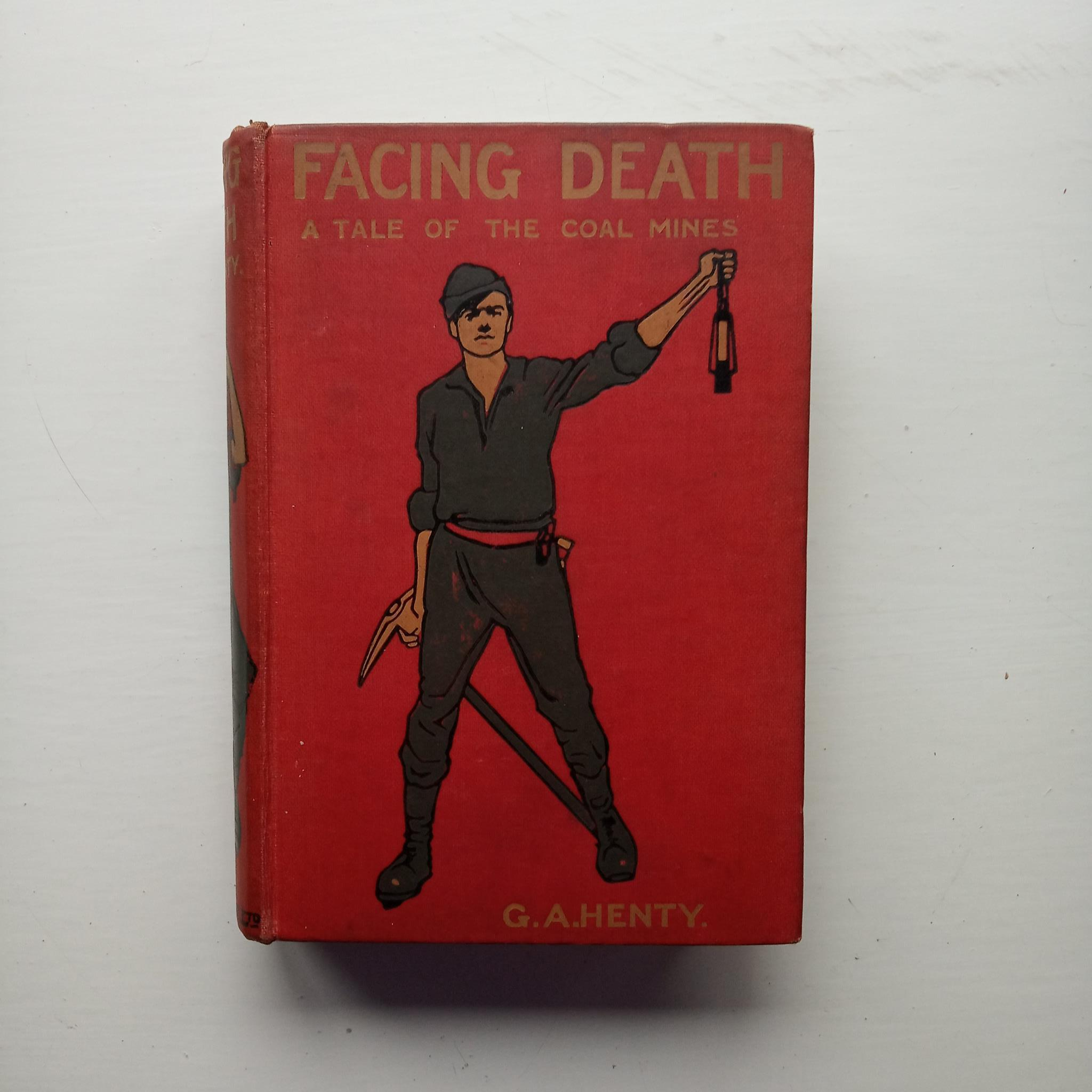 Facing Death: A Tale of the Coal Mines by G.A. Henty