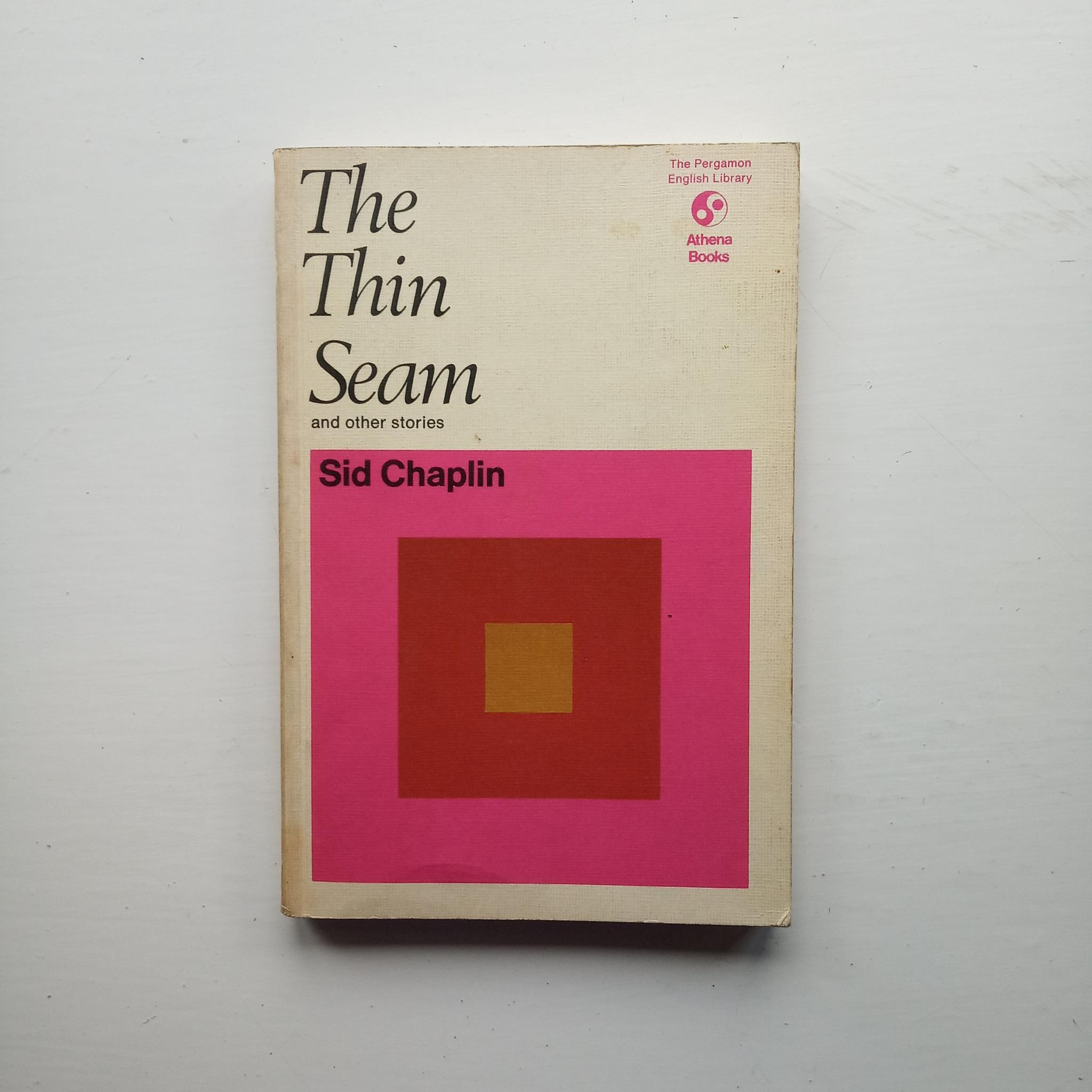 The Thin Seam and other stories by Sid Chaplin