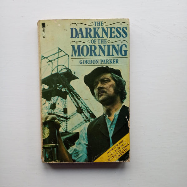 The Darkness of the Morning by Gordon Parker