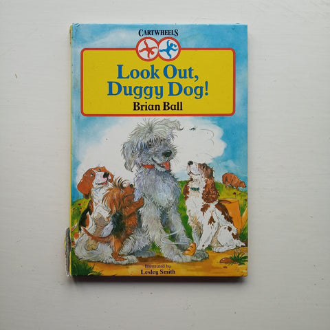 Look Out Duggy Dog! by Brian Ball