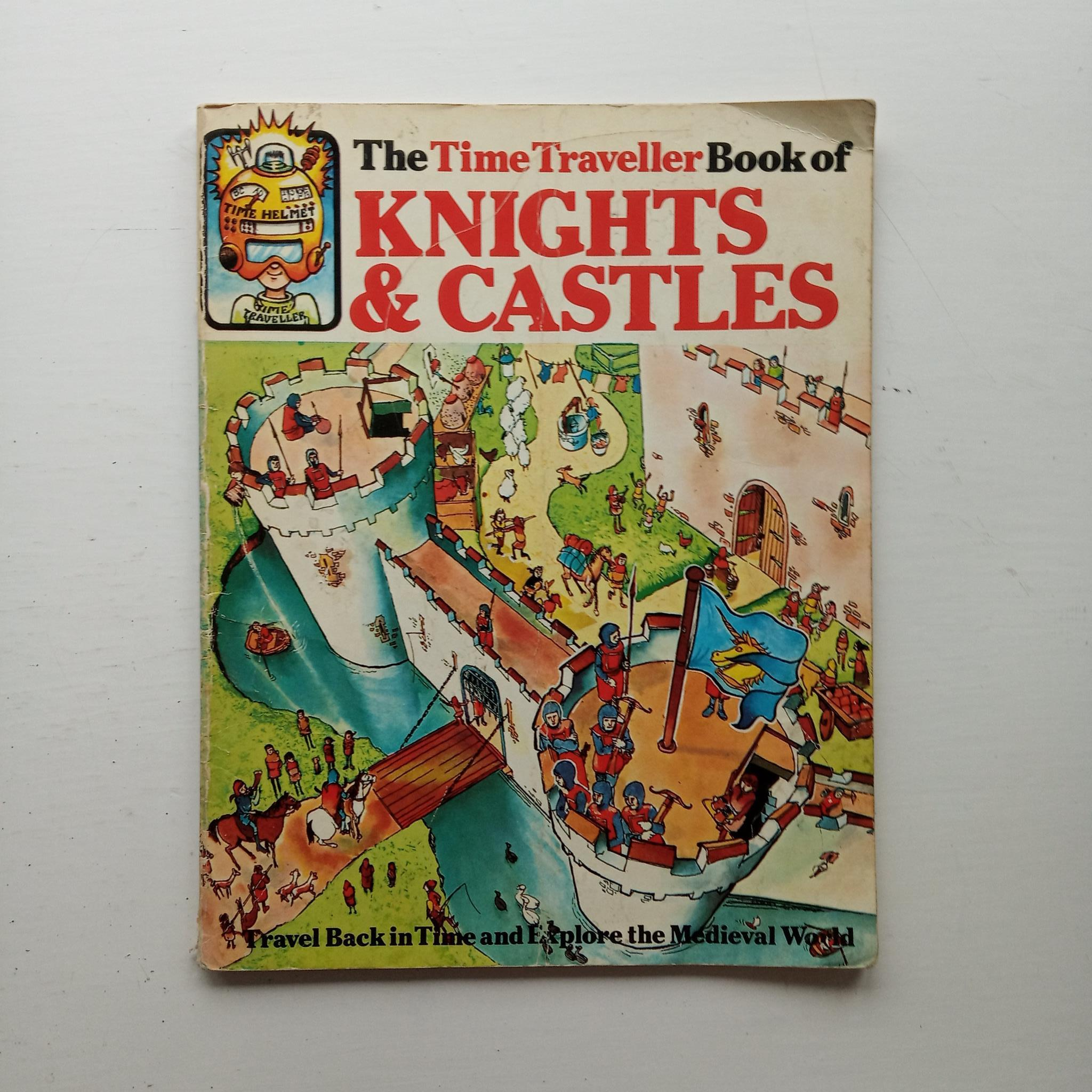 The Time Traveller Book of Knights and Castles by Judy Hindley