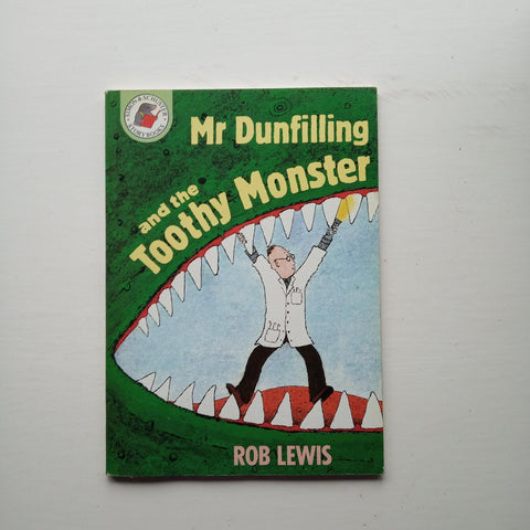 Mr Dunfilling and the Toothy Monster by Rob Lewis
