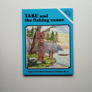 Taku and the Fishing Canoe by Neil and Ting Morris