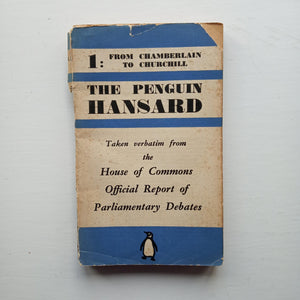 The Penguin Hansard #1: From Chamberlain to Churchill by Unknown