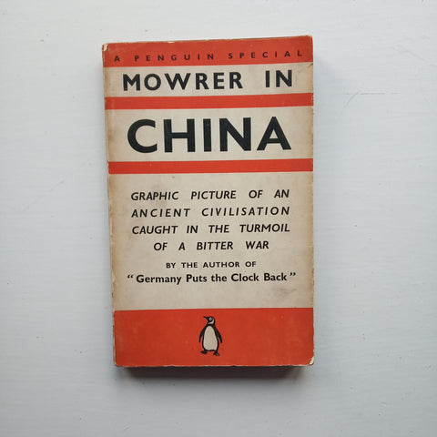 Mowrer in China by Edgar Ansel Mowrer