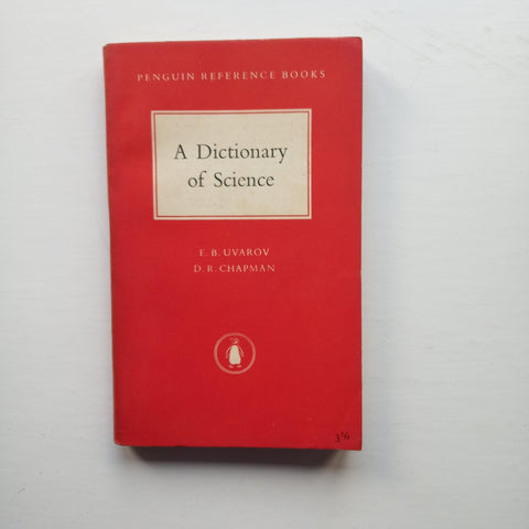 A Dictionary of Science by Uvarov & Chapman