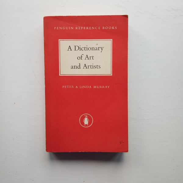A Dictionary of Art and Artists by Peter and Linda Murray