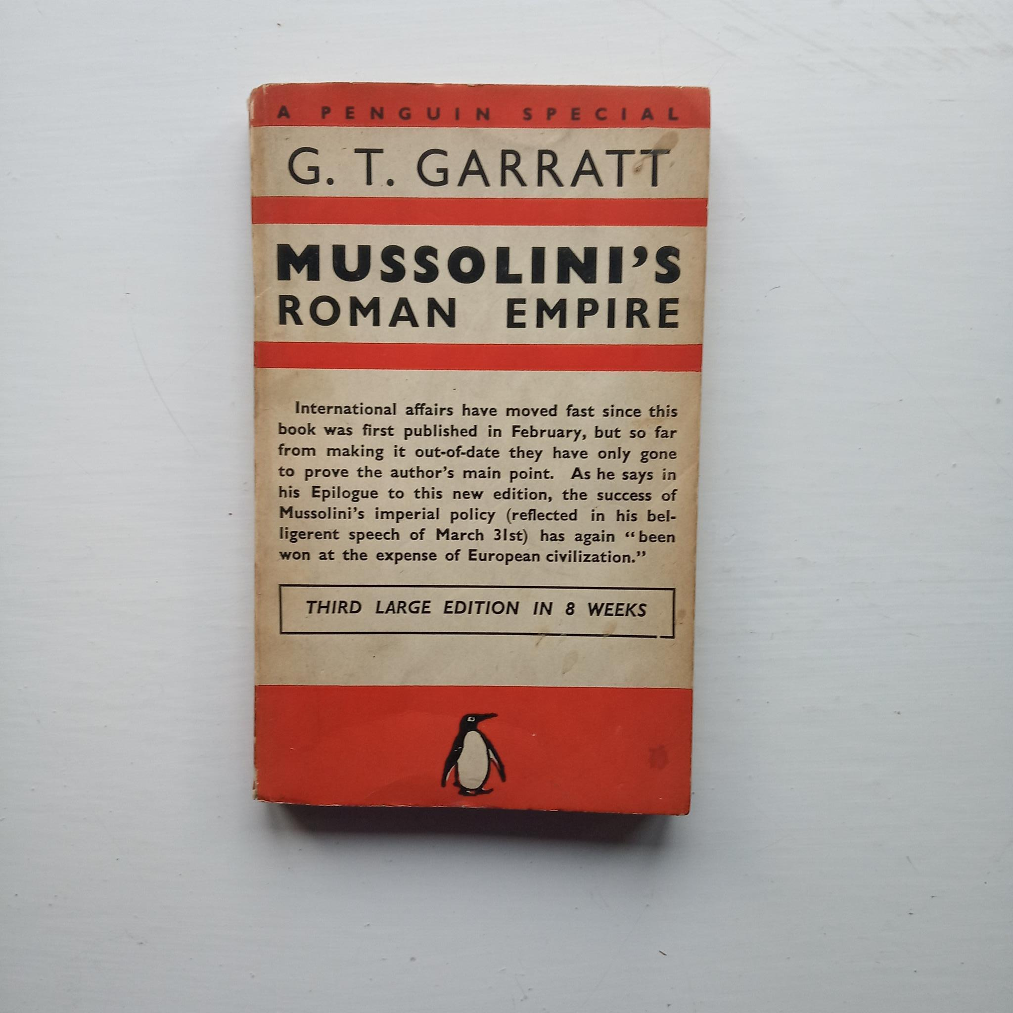 Mussolini's Roman Empire by G.T. Garratt