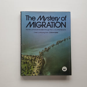 The Mystery of Migration by Dr Robin Baker (ed)