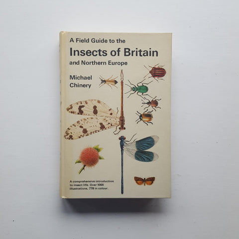 A Field Guide to the Insects of Britain and Northern Europe by Michael Chinery