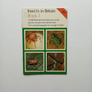 Insects in Britain Book 3 by George E. Hyde