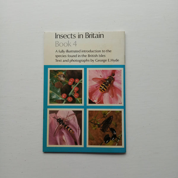 Insects in Britain Book 4 by George E. Hyde
