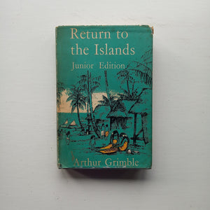 Return to the Islands - Junior Edition by Arthur Grimble