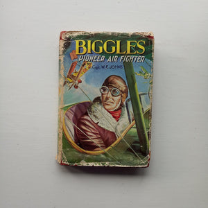 Biggles Pioneer Air Fighter by Captain W.E. Johns