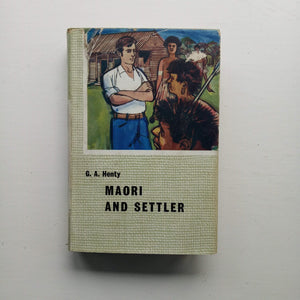Maori and Settler by G.A. Henty