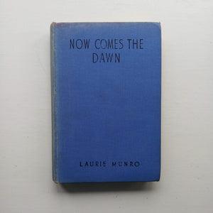 Now Comes the Dawn by Laurie Munro