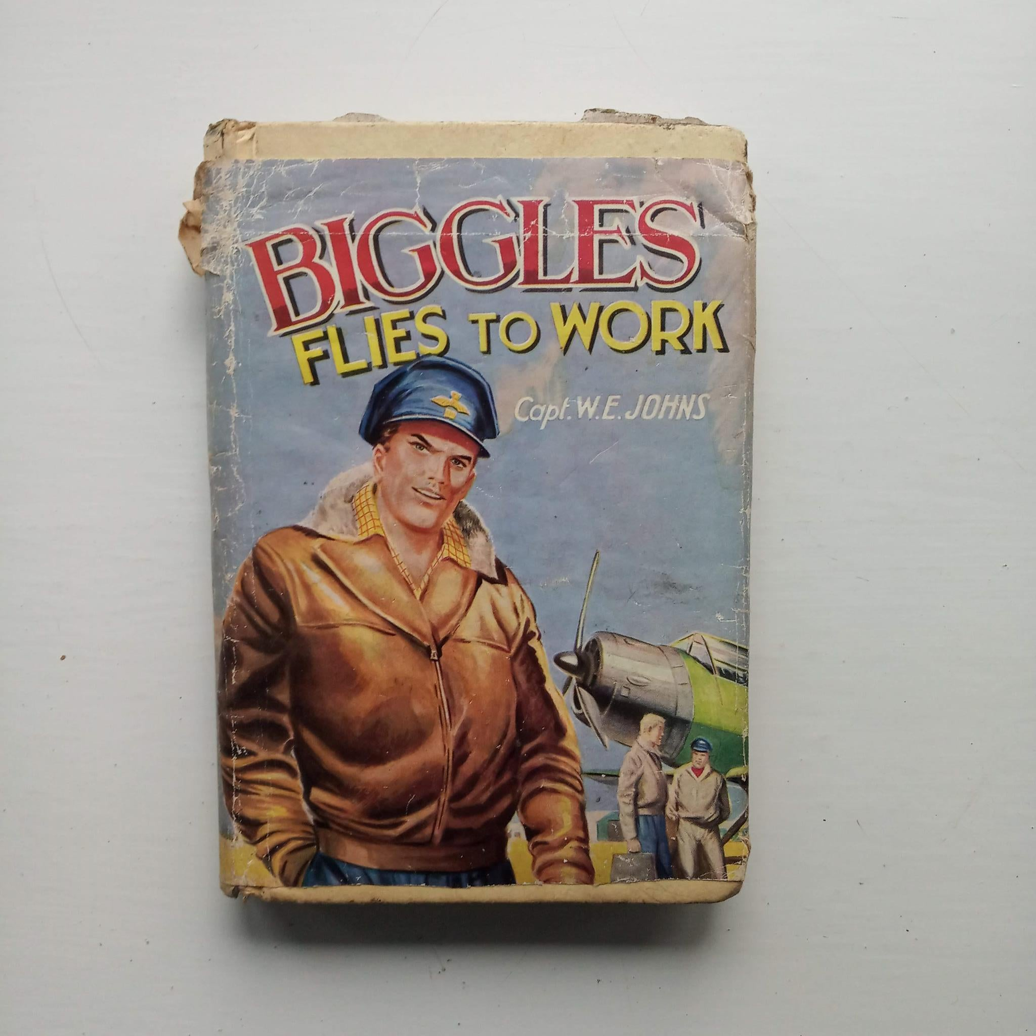 Biggles Flies to Work by Captain W.E. Johns