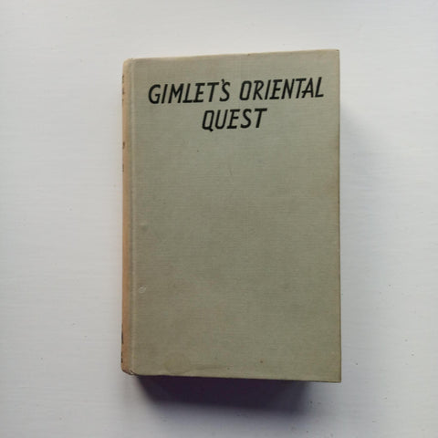 Gimlet's Oriental Quest by Captain W. E. Johns