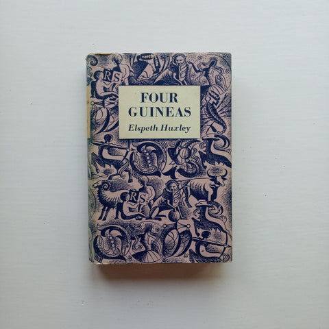 Four Guineas by Elspeth Huxley