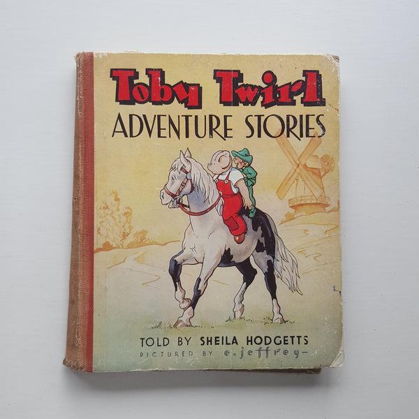 Toby Twirl Adventure Stories by Sheila Hodgetts