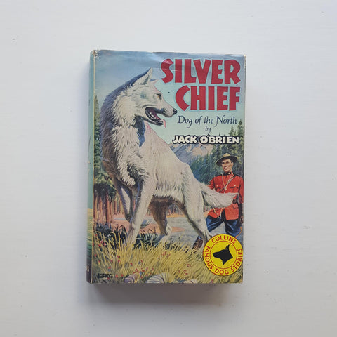 Silver Chief, Dog of the North by Jack O'Brien