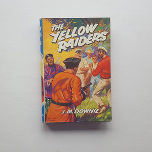 The Yellow Raiders by J.M. Downie