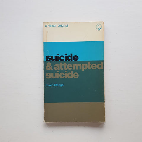 Suicide & Attempted Suicide by Erwin Stengel
