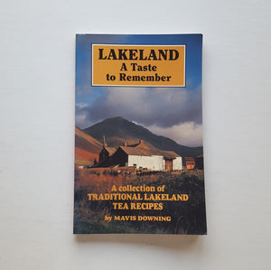 Lakeland: A Taste to Remember by Mavis Downing