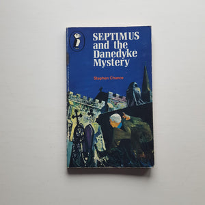 Septimus and the Danedyke Mystery by Stephen Chance