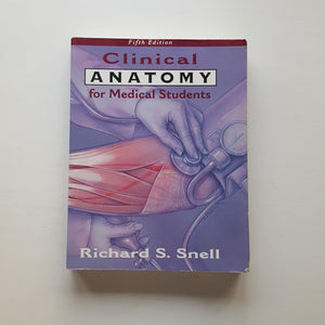 Clinical Anatomy for Medical Students by Richard S. Snell