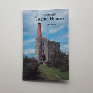 Cornwall's Engine Houses by D.B. Barton
