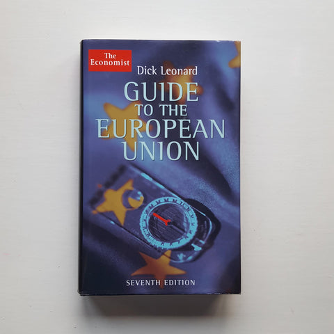 Guide to the European Union by Dick Leonard