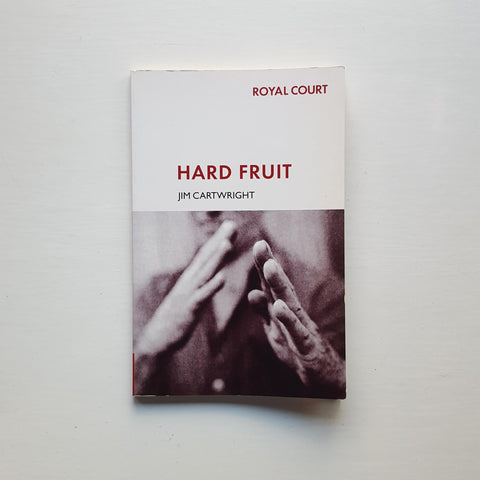 Hard Fruit by Jim Cartwright