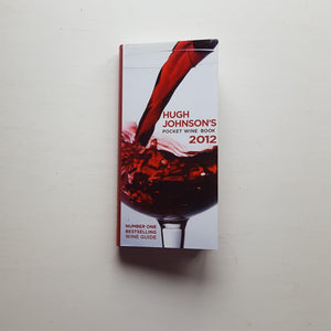 Hugh Johnson's Pocket Wine Book 2012 by Hugh Johnson