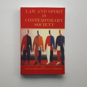 Law and Sport in Contemporary Society by Steve Greenfield and Guy Osborn (eds)