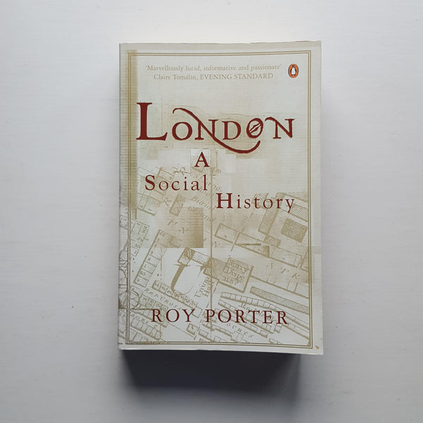 London A Social History by Roy Porter