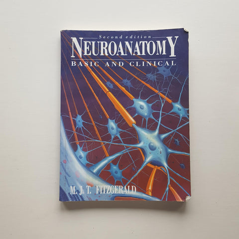 Neuroanatomy Basic and Clinical by M.J.T. Fitzgerald