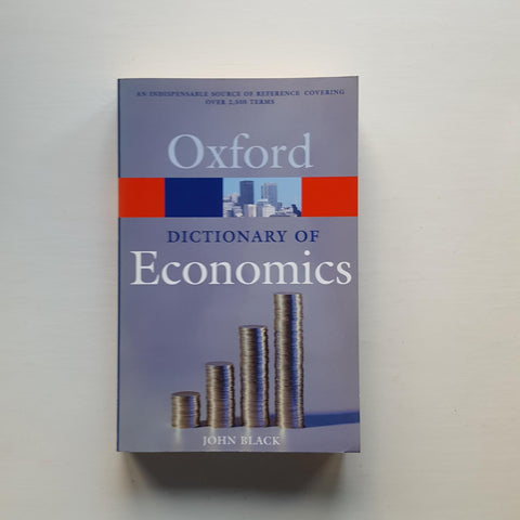 Oxford Dictionary of Economics by John Black