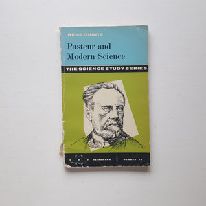 Pasteur and Modern Science by Rene Dubos