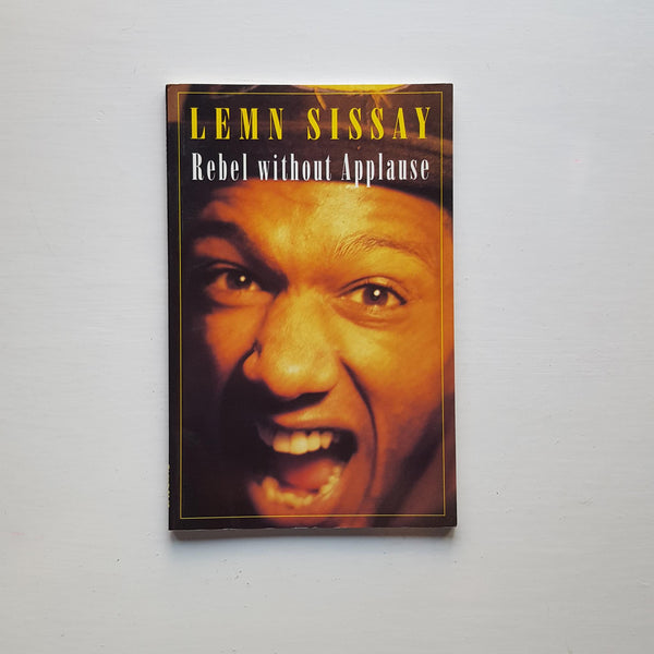 Rebel without Applause by Lemn Sissay