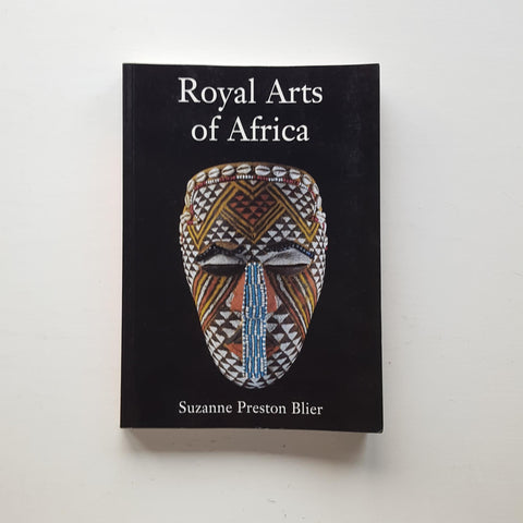 Royal Arts of Africa by Suzanne Preston Blier