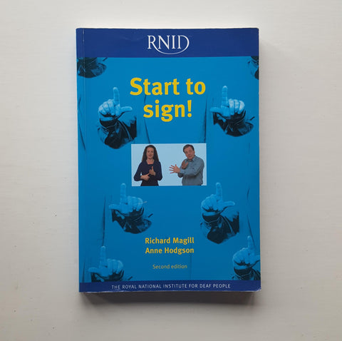 Start to Sign! by Richard Magill and Anne Hodgson