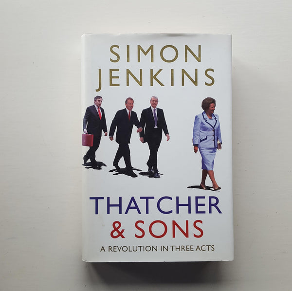 Thatcher and Sons by Simon Jenkins
