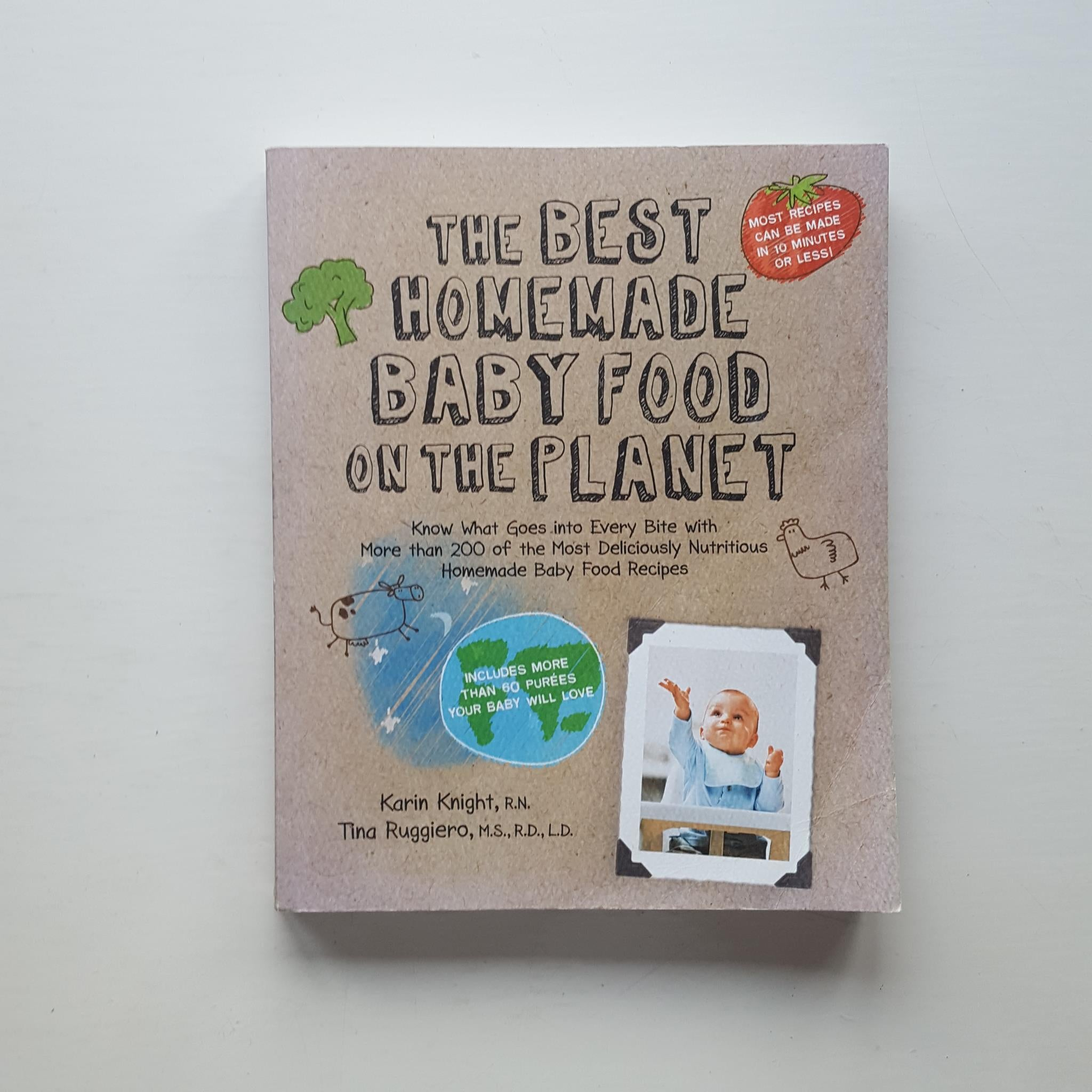 The Best Homemade Baby Food on the Planet by Karin Knight and Tina Ruggiero