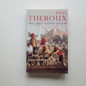 The Great Railway Bazaar by Paul Theroux