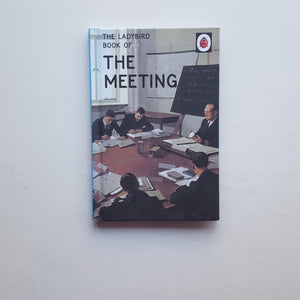 The Ladybird Book of The Meeting by J.A. Hazeley and J. P. Morris