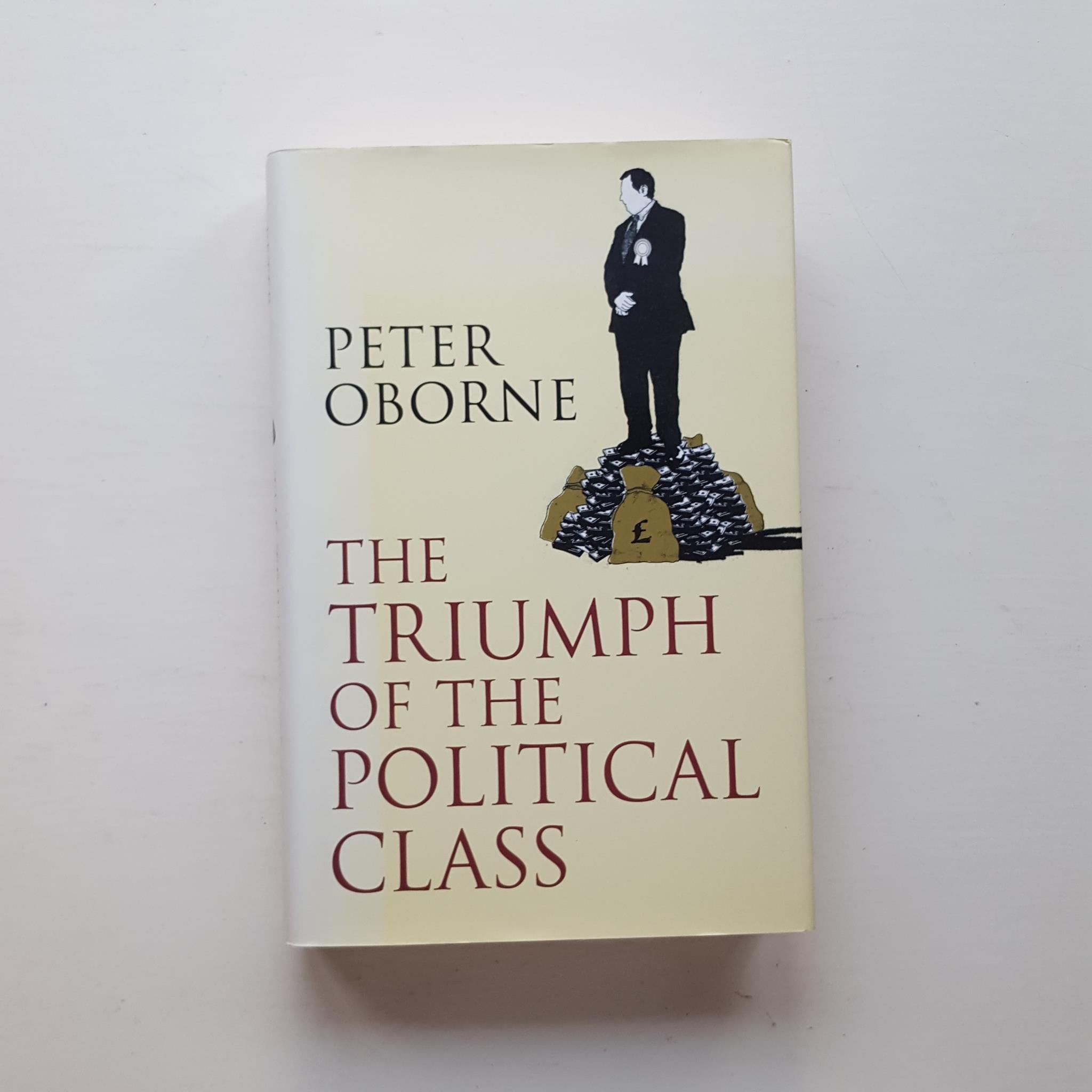 The Triumph of the Political Class by Peter Osborn
