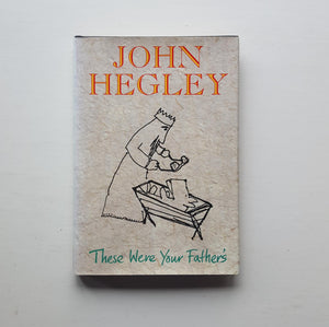 These Were Your Father's by John Hegley