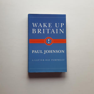 Wake up Britain by Paul Johnson
